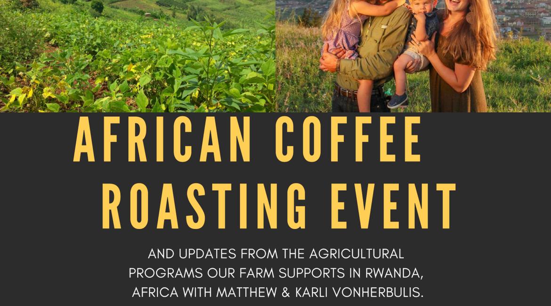 EVENT: African Coffee Roasting w/ Rwanda Missionaries